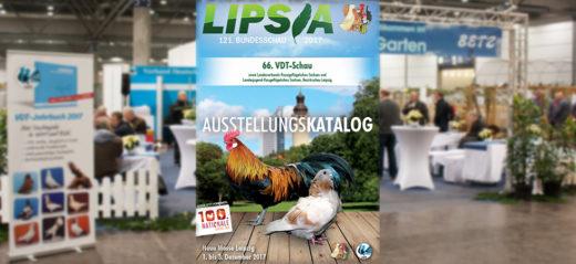 Ausstellungskatalog der 121. LIPSIA und 66. Deutschen Rassetaubenschau (VDT-Schau) in Leipzig 2017.